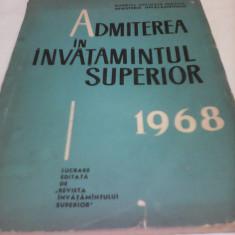 ADMITEREA IN INVATAMINTUL SUPERIOR 1968 - Carte Epoca de aur