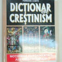 DICTIONAR DE CRESTINISM-FERNAND COMTE 1999 - Carti Crestinism