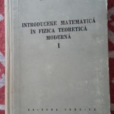 INTRODUCERE MATEMATICA IN FIZICA TEORETICA MODERNA -VOL 1 MIRCEA DRAGANU - Carte Matematica