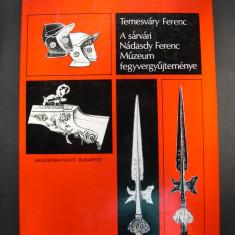 Colectia de arme, armuri si panoplii a muzeului din Sarvar (HU)