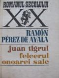 Juan Tigrul - Felcerul onoarei sale - Ramon Perez de Alaya