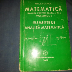 ELEMENTE DE ANALIZA MATEMATICA CLASA AXI-A MIRCEA GANGA - Manual scolar mast, Clasa 11, Mathpress