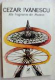 CEZAR IVANESCU - ALTE FRAGMENTE DIN MUZEON (VERSURI, 1992) [dedicatie/autograf]