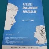 REVISTA ÎNVĂȚĂMÂNTUL PREȘCOLAR 1990/ NR. 1-2 - Revista scolara