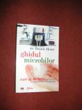 Ghidul microbilor - Cum sa ne ferim de virusuri, ciuperci, bacterii si paraziti