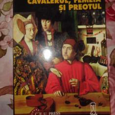 Cavalerul, femeia si preotul (casatoria in Franta feudala)-Georges Duby - Istorie