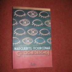 Cu ochii deschisi - Marguerite Yourcenar