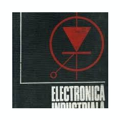 I. ponner electronica industriala - Carti Electronica
