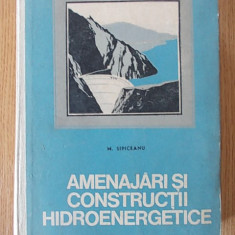 AMENAJARI SI CONSTRUCTII HIDROENERGETICE- SIPICEANU- cartonata - Carti Constructii