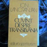 CUVINT DESPRE TRANSILVANIA ION LANCRANJAN - Istorie