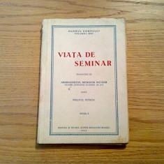 VIATA DE SEMINAR - Preotul petrov - Ogarul Domnului vol. XXVI, 1943, 174 p. - Carti de cult
