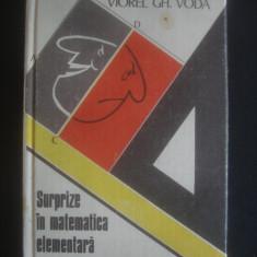 VIOREL GH. VODA - SURPRIZE IN MATEMATICA ELEMENTARA