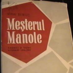MESTERUL MANOLE-CRONICI SI STUDII LITERARE-1934-1957-MIHAI BENIUC- - Studiu literar
