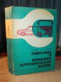 Cumpara ieftin D. MARINCAS - FABRICAREA SI REPARAREA AUTOVEHICULELOR RUTIERE - 1982