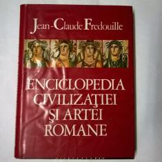 Jean-Claude Fredouille – Enciclopedia civilizatiei si artei romane - Carte Istoria artei