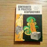 CONTRIBUTII LA PRACTICA ACUPUNCTURII - Teodor Caba - 1982, 320 p.