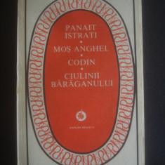 PANAIT ISTRATI - MOS ANGHEL * CODIN * CIULINII BARAGANULUI, 1987