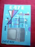 Prospect -Televizor E47-E-672 ,schema electrica ,lista piese -Intr.Electronica