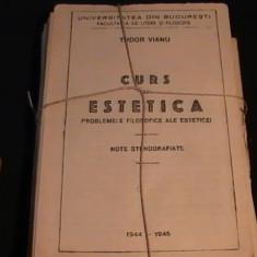 CURS DE ESTETICA-PROBLEME FILOSOFICE ALE ESTETICII-T. VIANU-STENOGRAFIAT- - Curs hobby