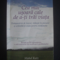 MABEL KATZ - CEA MAI USOARA CALE DE A-TI TRAI VIATA