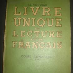J. CHATEL, A. CAHTEL - LIVRE UNIQUE DE LECTURE ET DE FRANCAIS - Curs Limba Franceza