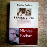 Nicolae Breban - Sensul vietii {Memorii IV} - Biografie