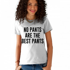 Tricou dama alb - No PANTS, Marime: S, M, L, XL, Maneca scurta