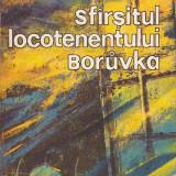 Sfarsitul locotenentului Boruvka – Josef Skvorecky - Roman, Anul publicarii: 1992
