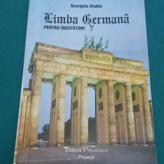 LIMBA GERMANĂ PENTRU ÎNCEPĂTORI/ GEORGETA VRABIE/ 2006 - Curs Limba Germana