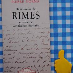 Dictionnaire de rimes et traite de versification francaise Pierre Norma - Dictionar Altele