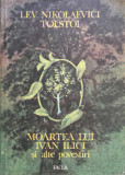 MOARTEA LUI IVAN ILICI - Lev Nikolaevici Tolstoi, Lev Tolstoi