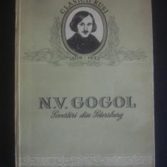 N. V. GOGOL - POVETIRI DIN PETERSBURG - Roman, Anul publicarii: 1952