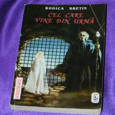 Rodica Bretin - Cel care vine din urma (f0361 - Carte SF