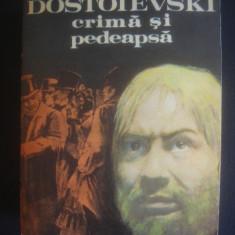 DOSTOIEVSKI - CRIMA SI PEDEAPSA - Roman, Anul publicarii: 1982