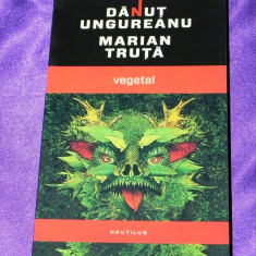 Vegetal - Danut Ungureanu, Marian Truta (f1011 - Carte SF