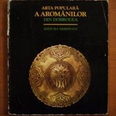 ARTA POPULARA A AROMANILOR DIN DOBROGEA 1979 - Carte Fabule