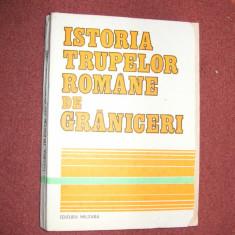 Istoria trupelor romane de graniceri - Carte Istorie