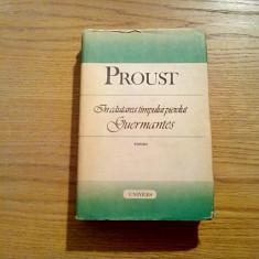 MARCEL PROUST - In Cautarea Timpului Pierdut * GUERMANTES - Univers, 1989, 573p.