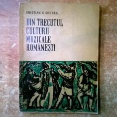 Cristian C. Ghenea - Din trecutul culturii muzicale romanesti - Carte Arta muzicala
