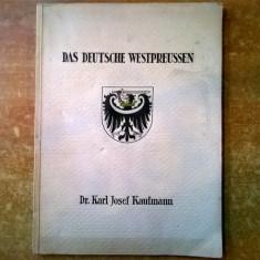 Karl Josef Kaufmann - Das Deutsche Westpreussen - Carte Literatura Germana