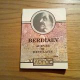 ADEVAR SI REVELATIE - Nikolai Berdiaev - Editura de Vest, Timisoara, 1993, 193p. - Filosofie