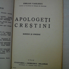 BIBLIOTECA CRESTINA-APOLOGETI CRESTINI-ROMANI SI STRAINI-EMILIAN VASILESCU, 1942 - Carti bisericesti