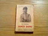 IANCU JIANU * roman - Paul Constant - Cugetarea, 1940, 276 p.