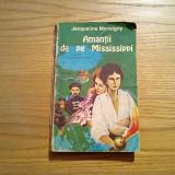 AMANTII DE PE MISSISIPPI - Jacqueline Monsigny - Editura Sirius, 1992, 332 p.