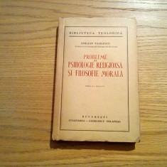 Probleme de PSIHOLOGIE REGILIOASA si FILOSOFIE MORALA - Emilian Vasilescu - 1941