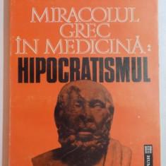 MIRACOLUL GREC IN MEDICINA : HIPOCRATISMUL de G. BRATESCU, 1992