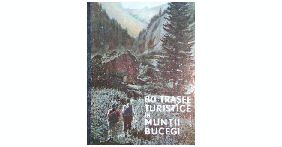 80 De Trasee Turistice In Muntii Bucegi De Al Beldie 1968
