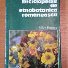 ENCICLOPEDIE DE ETNOBOTANICA ROMANEASCA de VALER BUTURA 1979 - Carte Biologie