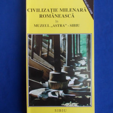 MUZEUL ASTRA SIBIU - CIVILIZATIE MILENARA ROMANEASCA ( CATALOG-GHID ) - 1995 - Album Muzee