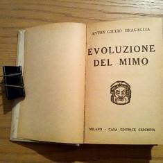 EVOLUZIONE DEL MIMO - Anton Giulio Bragaglia - Milano, 1930, 393p.; lb. italiana - Carte Arta dansului